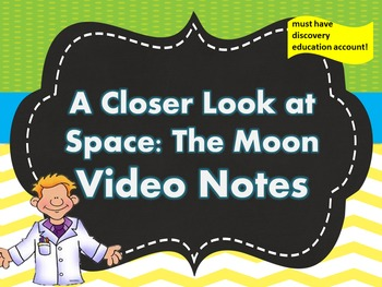 A Closer Look at Space: The Moon Video Notes