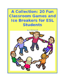 A Collection: 20 Fun Classroom Games and Ice Breakers for