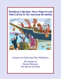 The American Revolution-A Collection of 3 WebQuests -Major Events Leading To