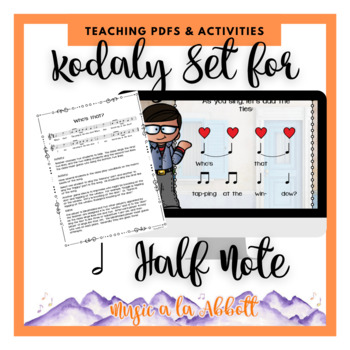 A Collection of Songs, PDFs & Activities for Teaching half note