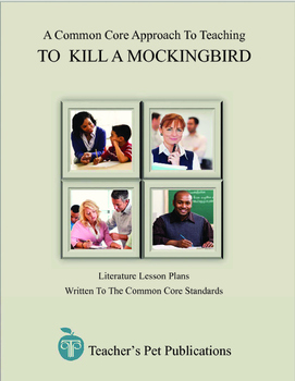A Common Core Approach To Teaching To Kill A Mockingbird - Lesson Plans ...