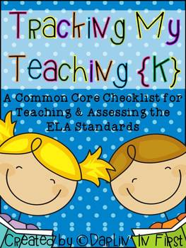 A Common Core Checklist...Tracking Your Teaching {Kindergarten ELA Only}