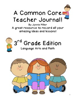 A Common Core Teacher Journal! For all your ideas & lessons! 3rd Grade