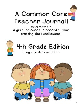 A Common Core Teacher Journal! For your ideas & lessons! 4th Grade