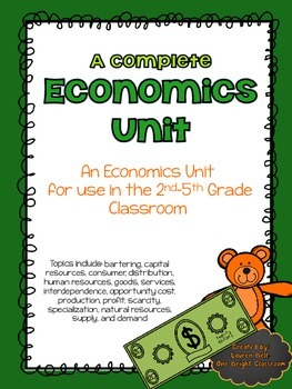 A Complete Economics Unit For Use In The 2nd 5th Grade