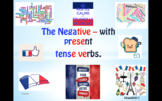 A Complete Guide to the Negative with French Verbs in the