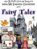 A Complete IB PYP Unit of Inquiry How We Express Ourselves with Fairy Tales