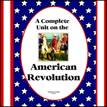A Complete Unit on the American Revolution (3rd-6th grades - 152 pages)