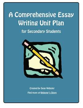 A Comprehensive Essay Writing Unit Plan