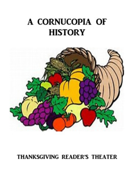 A Cornucopia of History - A Thanksgiving Reader's Theater Play