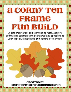 A Corny Ten Frame Fun Build-Differentiated and Aligned to Common Core