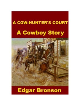 A Cow-Hunter Court - Justice in the Old West!