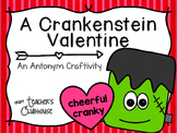 A Crankenstein Valentine with Antonyms