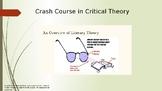 A Crash Course in Critical Theory