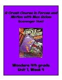A Crash Course in Forces & Motion Scavenger Hunt 4th Grade Wonders; Unit 1 Week4