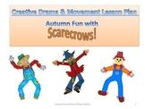 A Creative Drama & Movement Lesson Plan: Autumn Fun with Scarecrows!