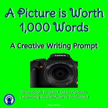 Creative Writing Prompt . . A Picture is Worth 1,000 Words