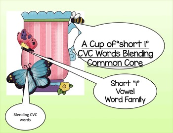"A Cup of ""short i""  CVC Words"