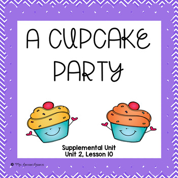 A Cupcake Party- First Grade Supplemental Unit