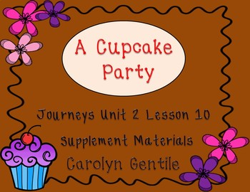 A Cupcake Party Journeys Unit 2 Lesson 10  First Grade Sup