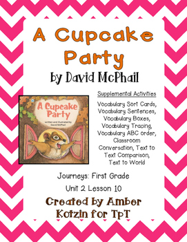 A Cupcake Party Supplemental Activities 1st Grade Journeys Unit 2, Lesson 10