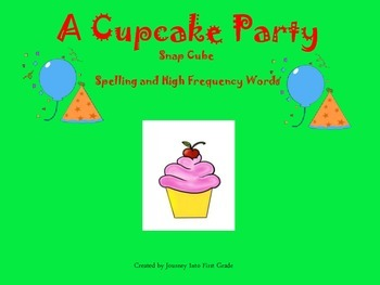 A Cupcake Party:Snap Cube Spelling and High Frequency Words