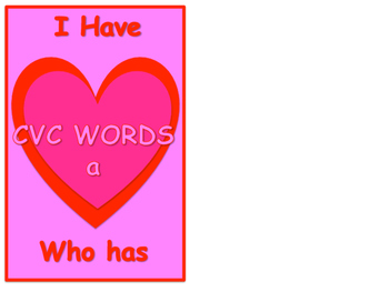 Valentines  I Have Who Has Game A Cvc words