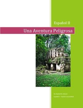 A Dangerous Adventure: Spanish 2 Complete Teacher Lesson Book