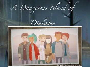 A Dangerous Island of Dialogue