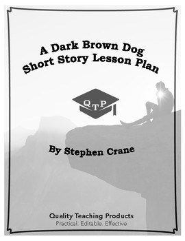 A Dark Brown Dog by Stephen Crane Lesson Plan, Worksheets, Key