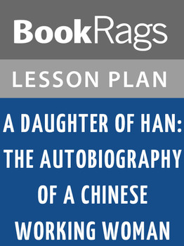 A Daughter of Han; the Autobiography of a Chinese Working Woman Lesson Plans