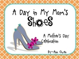 A Day In My Mom's Shoes ~ A Mother's Day Celebration