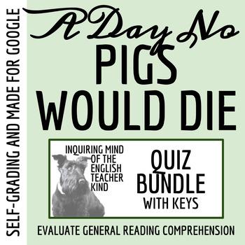 A Day No Pigs Would Die Quiz Bundle (Common Core Aligned;