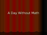A Day Without Math PowerPoint