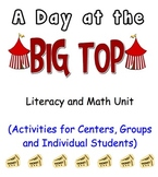 """""""A Day at the Big Top"""" Circus Themed-Literacy and Math Unit (77 pages)"""