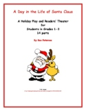 "A Holiday Play and Readers' Theater ""A Day in the Life of Santa Claus"""