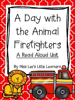 """""""A Day with the Animal Firefighters"""" Read Aloud Unit"""