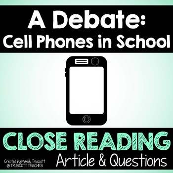 A Debate: Cell Phones in Schools - Close Reading Article & Questions