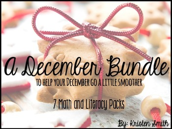 A December Bundle- 6 Math and Literacy Packs in ONE!