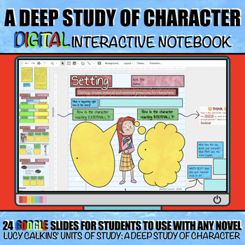 A Deep Study of Character: Digital Interactive Notebook (Google Slides)