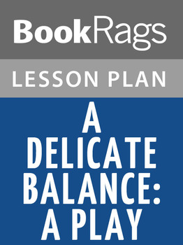 A Delicate Balance: A Play Lesson Plans