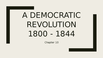 A Democratic Revolution 1800 - 1844