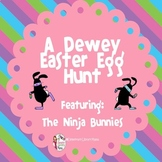 A Dewey Easter Egg Hunt Featuring The Ninja Bunnies!