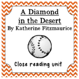 A Diamond in the Desert by Kathryn Fitzmaurice: Close Reading Novel Study Guide