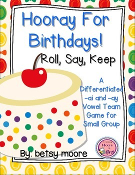 A Differentiated -AY -AI Vowel Team Game for Small Group- Hooray For Birthdays!
