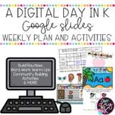 A Digital Day in K Weekly Plans and Activities | Distance