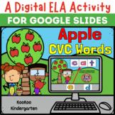 A Digital ELA Activity- Apple CVC Words for Google Slides