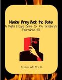 Digital Escape Game for Fahrenheit 451- Mission: Bring Back the Books!