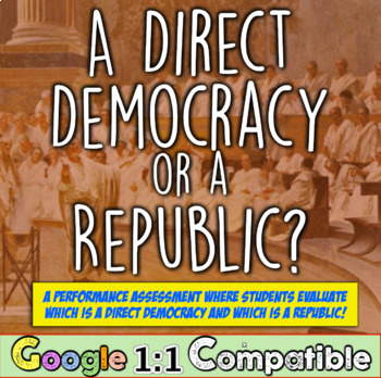 A Direct Democracy or a Republic? Analyze Two Sources! A P