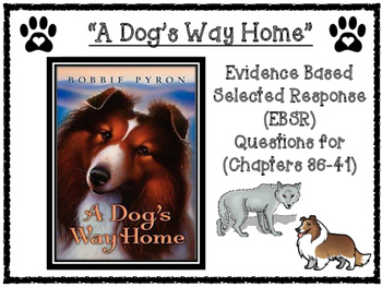 A Dog's Way Home EBSR (Evidence Based Selected Response) Assessment Questions